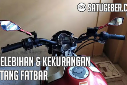 Kelebihan dan Kekurangan Stang Fatbar / Baplang
