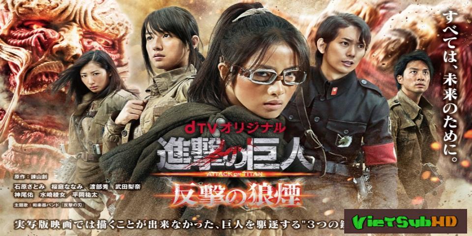 Phim Tấn Công Người Khổng Lồ: Tận Thế (live-action Phần 2) VietSub HD | Attack On Titan: End Of The World (live-action Part 2) 2015