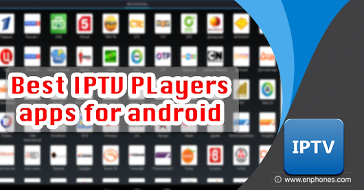 Enphones: IPTV Player apk - Best apps for android