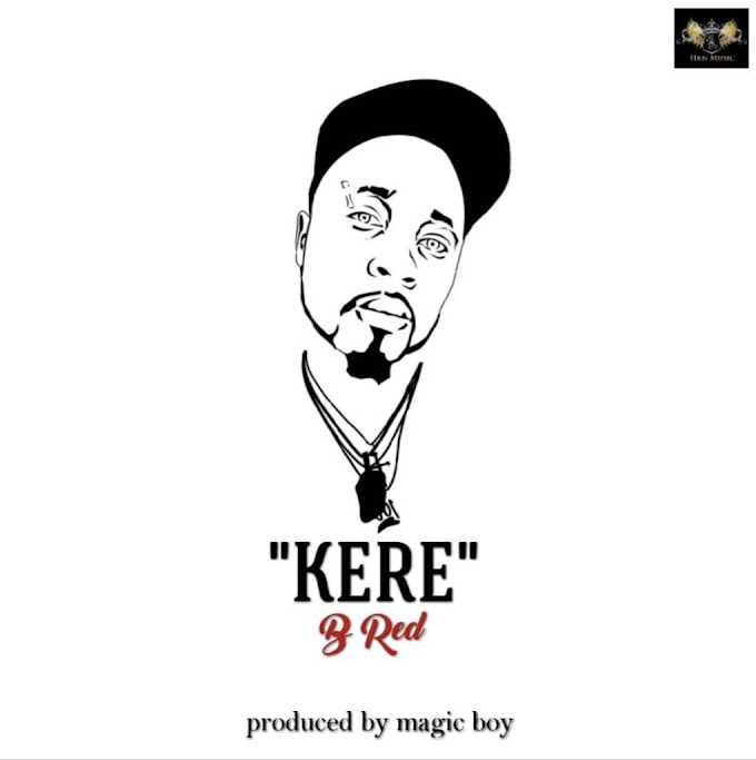 """B-Red – """"Kere"""" [Music]"""