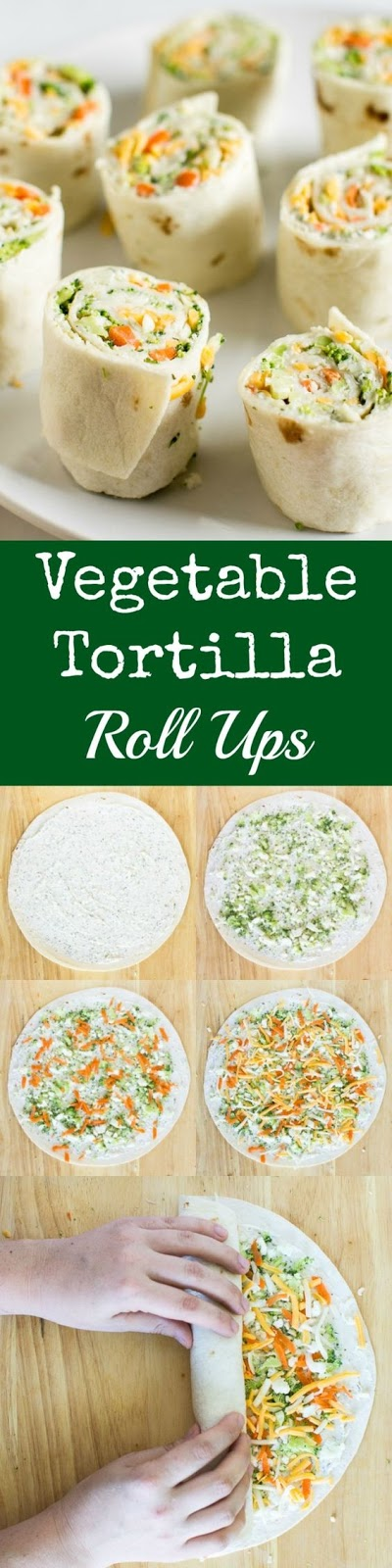 VEGETABLE TORTILLA ROLL UPS   #DESSERTS #HEALTHYFOOD #EASYRECIPES #DINNER #LAUCH #DELICIOUS #EASY #HOLIDAYS #RECIPE #SPECIALDIET #WORLDCUISINE #CAKE #APPETIZERS #HEALTHYRECIPES #DRINKS #COOKINGMETHOD #ITALIANRECIPES #MEAT #VEGANRECIPES #COOKIES #PASTA #FRUIT #SALAD #SOUPAPPETIZERS #NONALCOHOLICDRINKS #MEALPLANNING #VEGETABLES #SOUP #PASTRY #CHOCOLATE #DAIRY #ALCOHOLICDRINKS #BULGURSALAD #BAKING #SNACKS #BEEFRECIPES #MEATAPPETIZERS #MEXICANRECIPES #BREAD #ASIANRECIPES #SEAFOODAPPETIZERS #MUFFINS #BREAKFASTANDBRUNCH #CONDIMENTS #CUPCAKES #CHEESE #CHICKENRECIPES #PIE #COFFEE #NOBAKEDESSERTS #HEALTHYSNACKS #SEAFOOD #GRAIN #LUNCHESDINNERS #MEXICAN #QUICKBREAD #LIQUOR