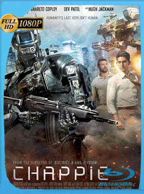Chappie [2015] HD brrip [1080P] Dual Latino-English [GoogleDrive] DizonHD