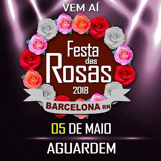 Barcelona/RN:  Definido as atrações da festa das Rosas 2018