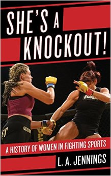 She's a Knockout! a History of Women in Fighting Sports