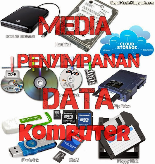 Media Penyimpanan Data Komputer | Begal Technology