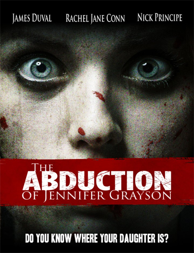 Ver The Abduction of Jennifer Grayson (2017) Online