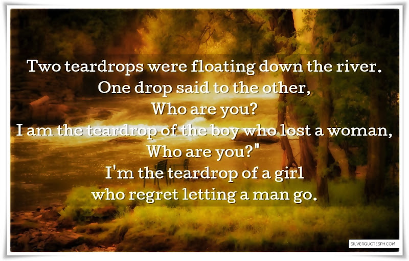 Two Teardrops Were Floating Down The River, Picture Quotes, Love Quotes, Sad Quotes, Sweet Quotes, Birthday Quotes, Friendship Quotes, Inspirational Quotes, Tagalog Quotes