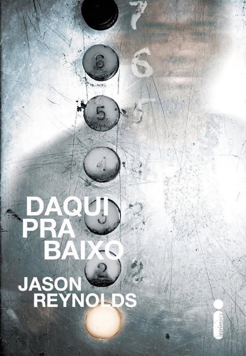 Hora de Ler: Daqui pra Baixo - Jason Reynolds
