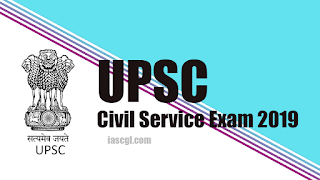 UPSC Civil Service(IAS) Exam 2019: All you need to Know