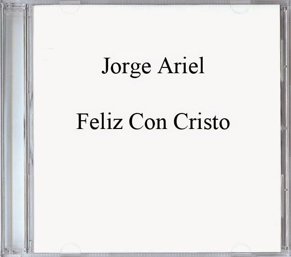 Jorge Ariel-Feliz Con Cristo-