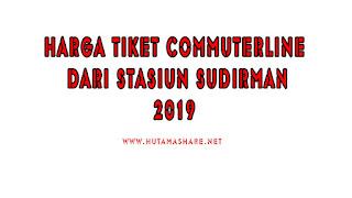 Harga Tiket Commuterline Dari Stasiun Sudirman Terbaru 2019