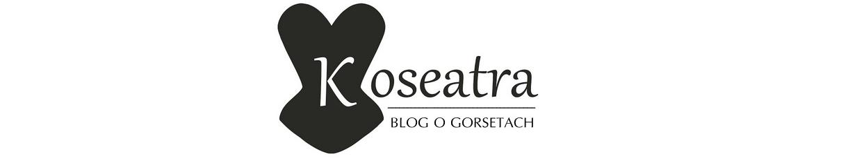 KOSEATRA | Blog o gorsetach