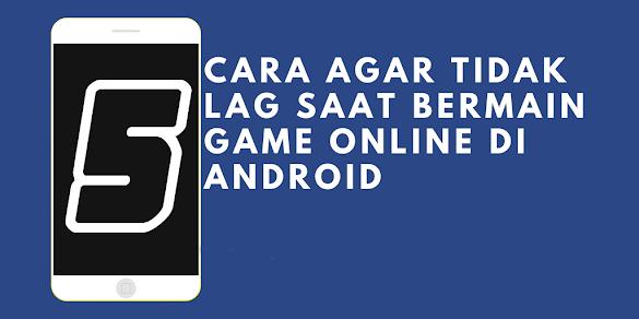 Cara Mensetabilkan Koneksi Ketika Bermain Game Online Di Android Terbaru 2019