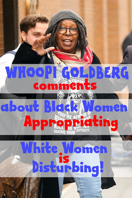 Whoopi Goldberg Comments about Black Women