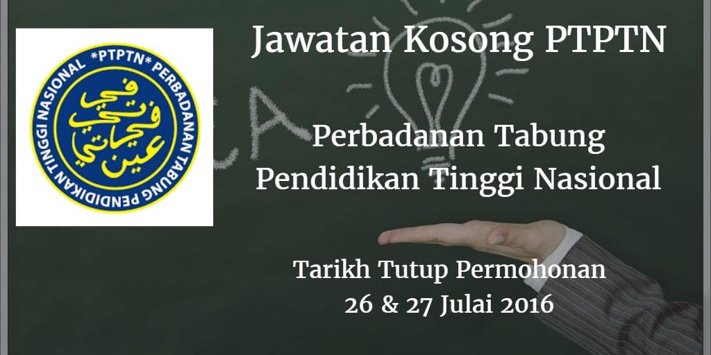 Jawatan Kosong PTPTN 26 & 27 Julai 2016