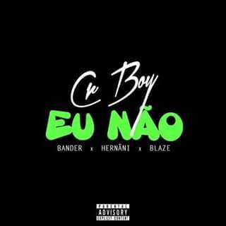 Cr-Boy-Bander-Hernâni-da-Silva-&-Hot-Blaze-Eu-Não