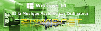 Zikmao.net Windows 10 et la Musique Assistée par Ordinateur