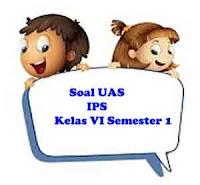Soal UAS IPS kelas 6 Semester 1