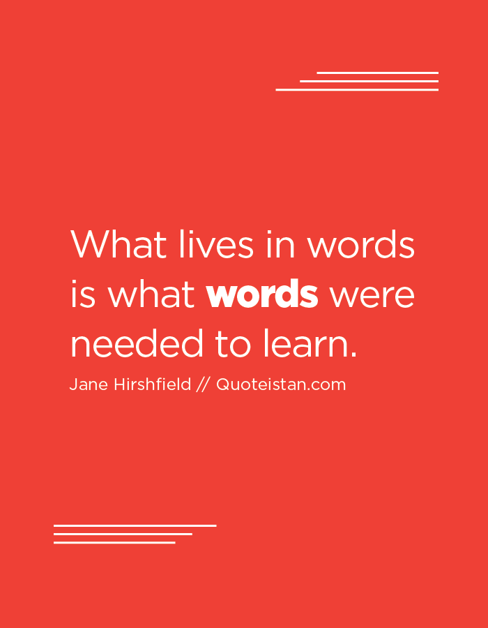 What lives in words is what words were needed to learn.