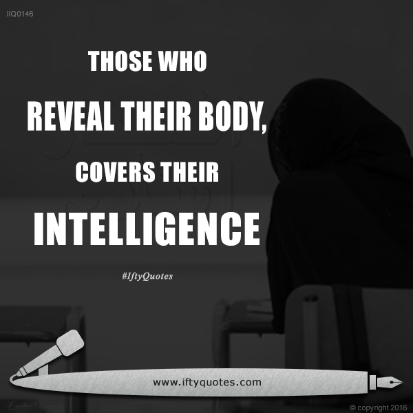 Ifty Quotes | Those who reveal their body covers their intelligence | Iftikhar Islam