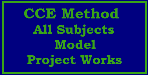 School Level Model Project works of all subjects and all classes School Project works | What is a Project | What is the need of a Project? | What is the Procedure to be followed in the class to give project? | How should be the project? | What is the benifit to the students by giving projects? | What type of projects should be there in the Mathematics subject? | What steps to be followed by the students to do the project? | How to give marks to students for their projects works? | Model projects | Evaluation of the projects | Model-project-works-primary-high-school-level-implementaion-process-of-evaluation-model-projects-cce-languages--non-languages-assignments-project-works-telugu-hindi-english-maths-physical-science-bio-science-social-high-school-classes/2017/09/Model-project-works-primary-high-school-level-implementaion-process-of-evaluation-model-projects-cce-languages--non-languages-assignments-project-works-telugu-hindi-english-maths-physical-science-bio-science-social-high-school-classes.html