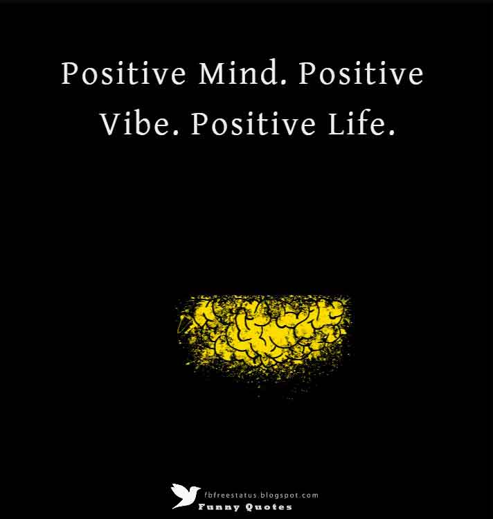 Positive Mind. Positive Vibe. Positive Life.
