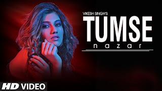 TUMSE NAZAR Song Lyrics | Latest Full Video Song | Vikesh Singh | Feat Pooja Solanki