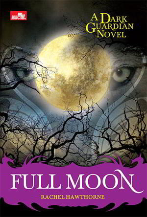 Dark Guardian Buku 2 Full Moon karya Rachel Hawthorne PDF