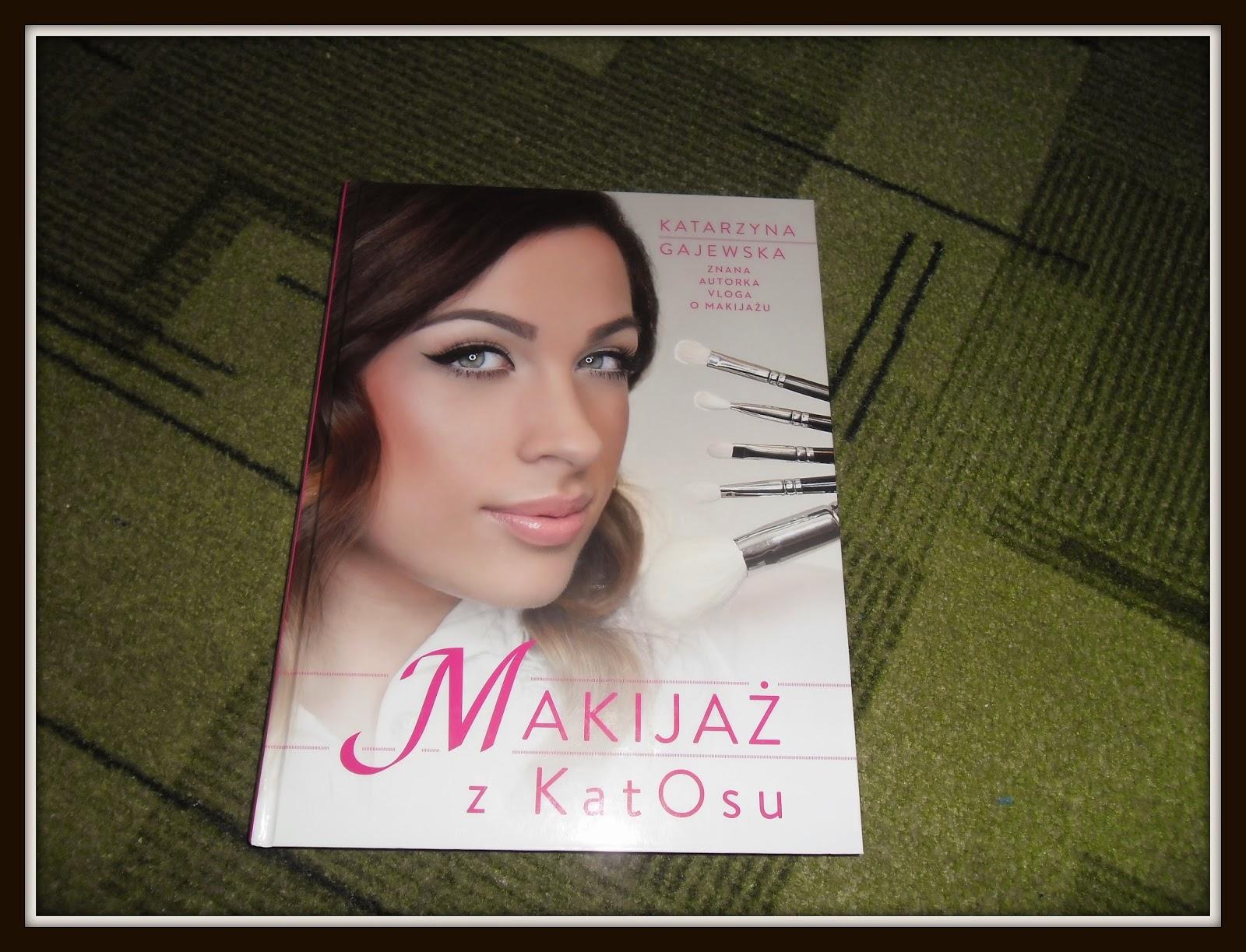 Książka Makijaż z Katosu i mój nowy blog:)