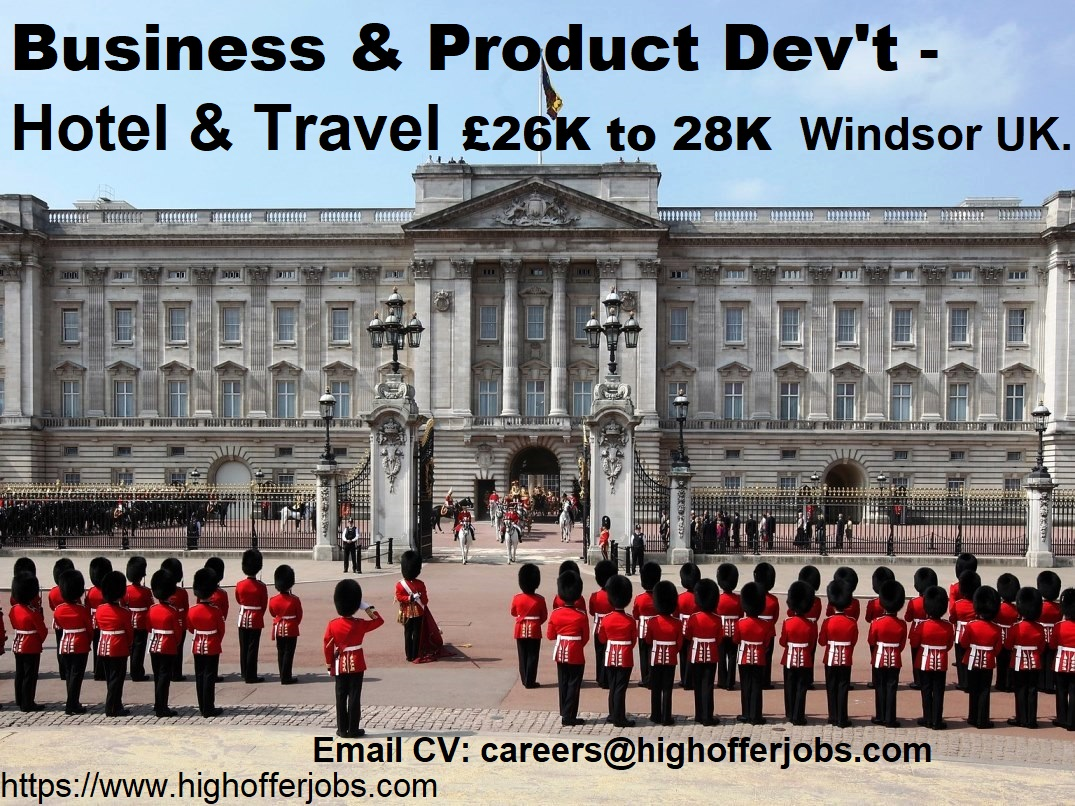 Business and Product Development Hotel & Travel - -£26K to 28K - Windsor UK