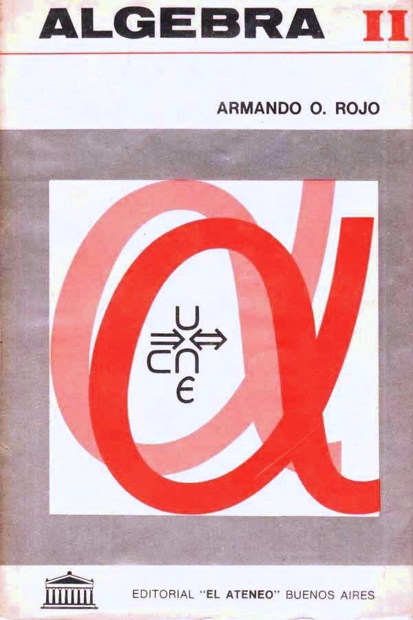 Álgebra II, 6ta Edición – Armando O. Rojo