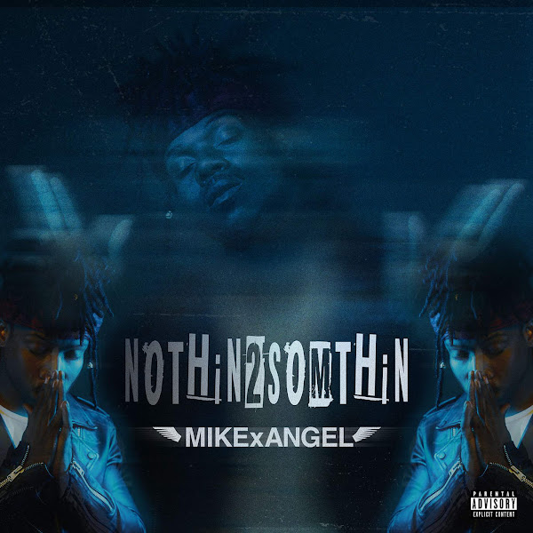 MIKExANGEL - NOTHiN 2 SOMETHiN Cover