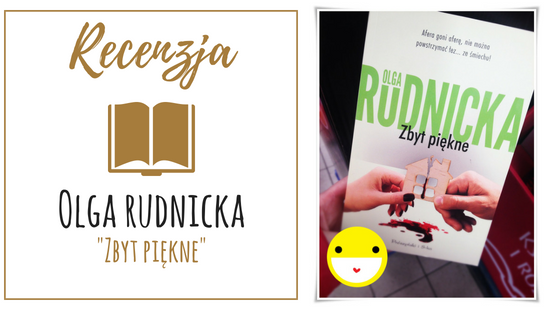 Olga Rudnicka ZBYT PIĘKNE - RECENZJA