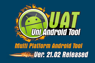 Uni-Android Tool (UAT) v21.02 Full Working Tested