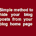 HTML Editing-How to hide one or more Posts from blogger blog Home page