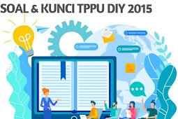Soal dan Kunci Jawaban TPPU DIY 2015 Tahap 1 Matematika 4 Paket Soal