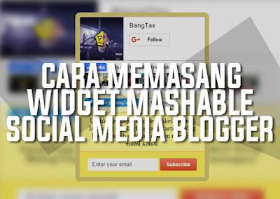 Memasang Widget Mashable Social Media Blogger