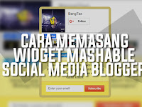 Memasang Widget Mashable Social Media Blogger