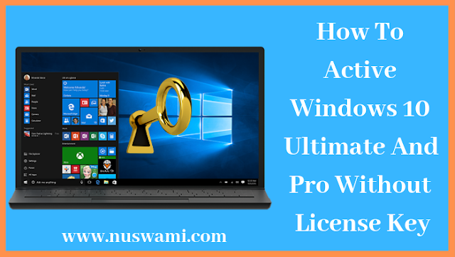 How To Active Windows 10 Ultimate And Pro Without License Key