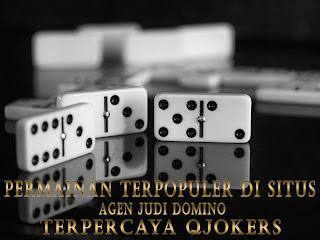 Permainan Terpopuler Di Situs Agen Judi Domino Terpercaya QJokers