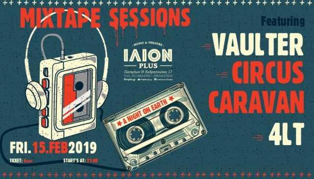 Mixtape Sessions: Παρασκευή 15 Φεβρουαρίου @ ΙΛΙΟΝ plus με 4LT, Circus Caravan και Vaulter