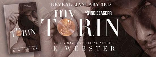 [Cover Reveal] MY TORIN by K Webster @KristiWebster @IndieSagePR #Giveaway! #TheUnratedBookshelf