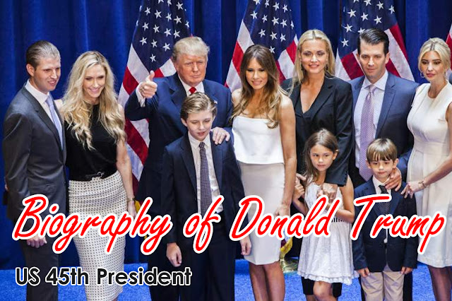 Short Biography of Donald Trump - US 45th President