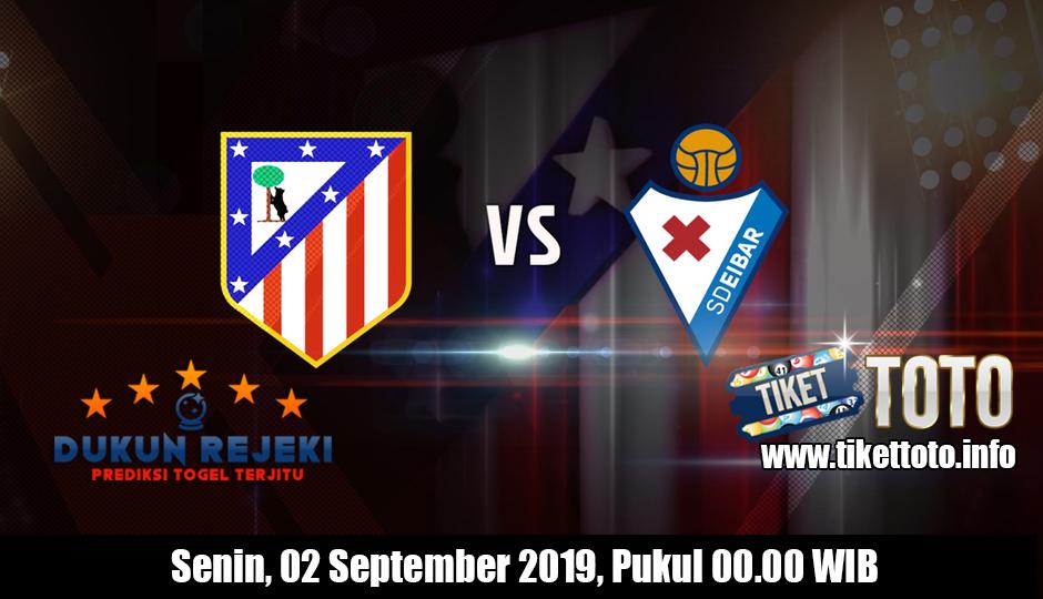 Prediksi Atletico Madrid VS Eibar 02 September 2019