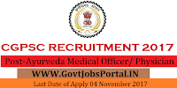 Chhattisgarh Public Service Commission Recruitment 2017- 69 Ayurveda Medical Officer/ Physician