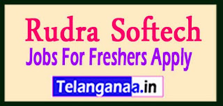 Rudra Softech Recruitment 2017 Jobs For Freshers Apply