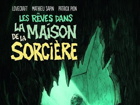 Les rêves dans la maison de la sorcière de Mathieu Sapin, H.P. Lovecraft et Patrick Pion