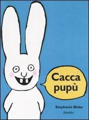 caccapupù, blake