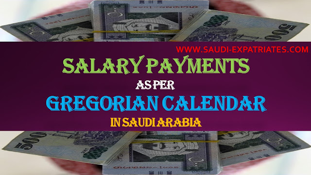 SAUDI ARABIA SWITCHES SALARY PAYMENT AS PER GREGORIAN CALENDAR