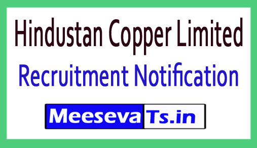 Hindustan Copper Limited HCL Recruitment